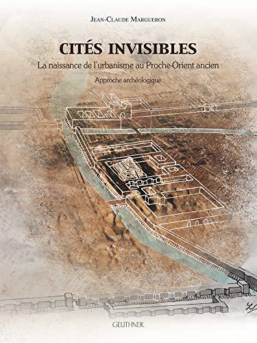 9782705338701: Cites Invisibles: La Naissance de l'Urbanisme Au Proche-Orient Ancien (Varia)
