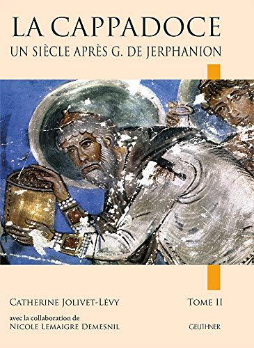 9782705339302: La Cappadoce un siècle après Guillaume de Jerphanion : 2 volumes