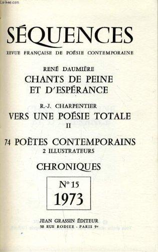 9782705508555: SEQUENCES n°15 (revue française de poésie contemporaine) Chants de peine et d'espérance de René Daumière - Vers une poésie totale de R. J. Charpentier - 74 poètes contemporains