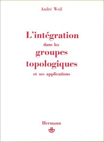 9782705611453: L'integration dans les groupes topologiques et ses applications