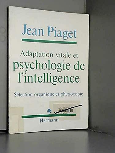 9782705613693: Adaptation vitale et psychologie de l'intelligence: Sélection organique et phénocopie (French Edition)