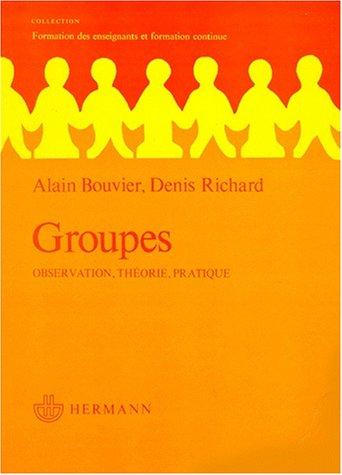 9782705613839: Groupes: Observation, theorie, pratique (Actualites scientifiques et industrielles) (French Edition)