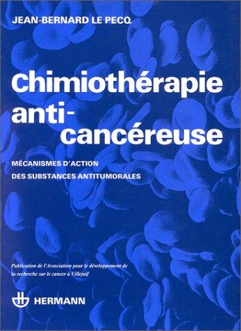 9782705613884: Chimiothérapie anticancéreuse: Mécanismes d'action des substances antitumorales