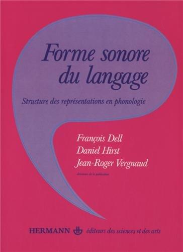9782705614119: Forme sonore du langage : Structure des repr�sentations en phonologie