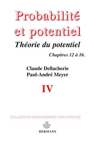Probabilités et potentiel, chapitres XII à XVI : Théorie du potentiel associ&...
