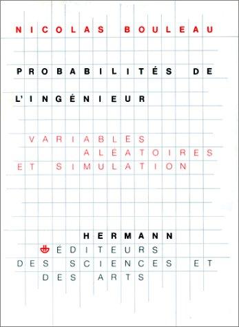 Probabilités de l'ingénieur. Variables aléatoires et simulation: Nicolas Bouleau Alain
