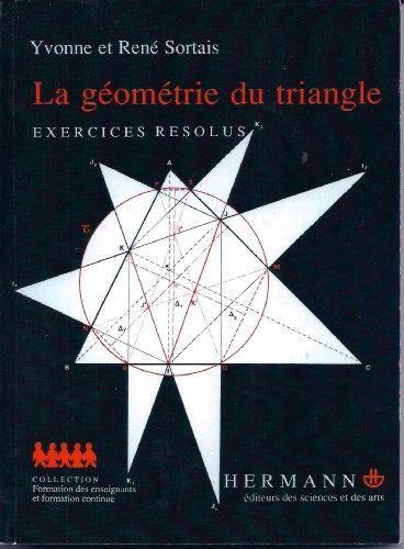 9782705614195: La geometrie du triangle: Exercices resolus (Actualites scientifiques et industrielles) (French Edition)