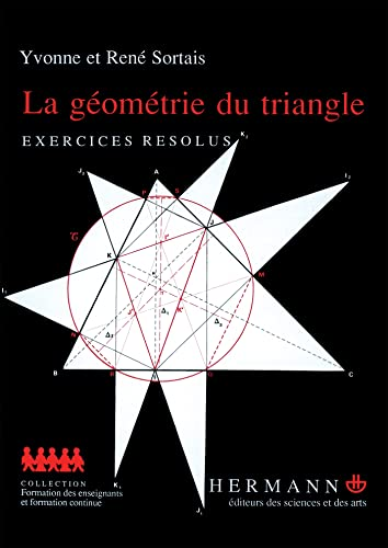 9782705614294: La géometrie du triangle - exercices resolus: Exercices résolus (Formation des enseignants et)