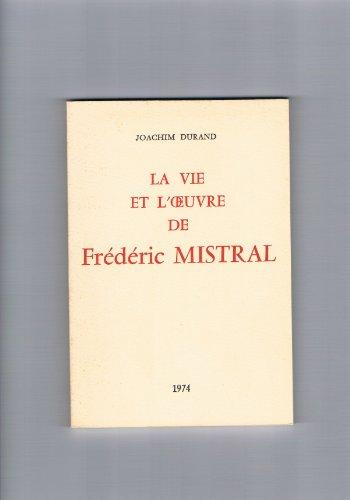 9782705655600: La Vie et l'oeuvre de Frédéric Mistral