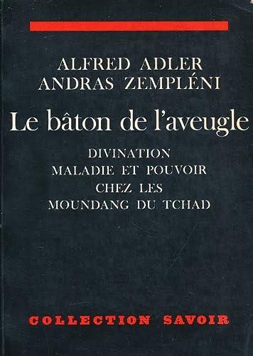 9782705656874: Le bâton de l'aveugle: Divination, maladie et pouvoir chez les Moundang du Tchad (Collection Savoir) (French Edition)