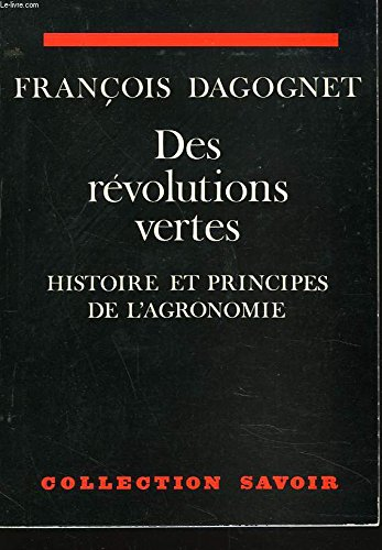 9782705657475: Des revolutions vertes;: Histoire et principes de l'agronomie (Collection Savoir) (French Edition)