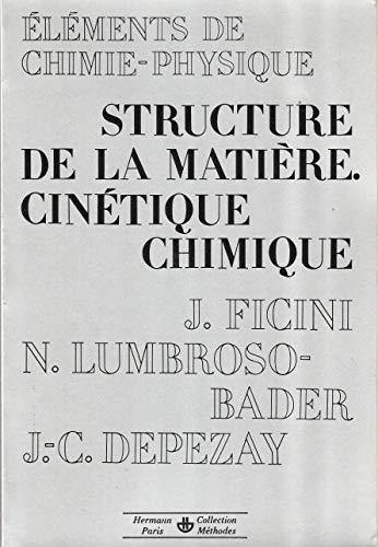 9782705658427: Structure de la matière, cinétique chimique (Éléments de chimie-physique)