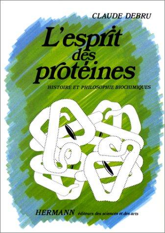 9782705659523: L'Esprit des protéines. Histoire et philosophie biochimiques