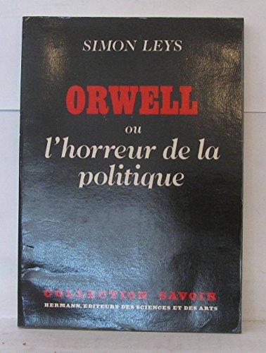 9782705659707: Orwell, ou, L'horreur de la politique (Collection Savoir) (French Edition)
