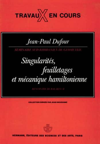 9782705660055: Séminaires Sud-Rhodaniens de géométrie. Singularités, feuilletages et mécanique, tome 5 - Troisième cycle et recherche