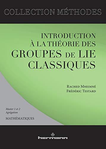 9782705660406: Introduction à la théorie des groupes de Lie classiques (Collection Méthodes) (French Edition)