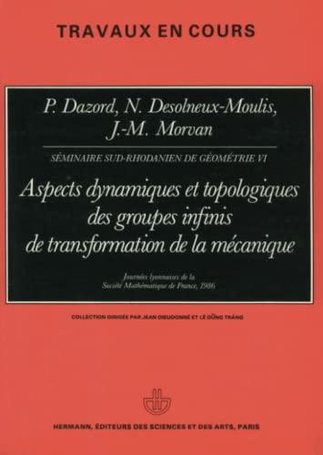9782705660628: Aspects dynamiques et topologiques des groupes infinis de transformation de la mécanique: Journées lyonnaises de la Société mathématique de ... de géométrie) (French Edition)