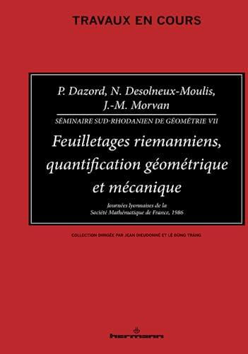 Feuilletages riemanniens, quantification géométrique et mécanique. Journées: Dazord, P/ Desolneux-Moulis,