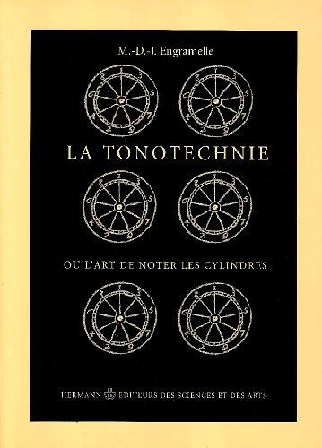 9782705662196: La tonotechnie : Ou L'art de noter les cylindres, et tout ce qui est susceptible de notage dans les instruments de concerts méchaniques