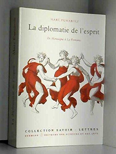 La diplomatie de l'esprit: De Montaigne a La Fontaine (Collection Savoir. Lettres) (French Edition) (2705662448) by Fumaroli, Marc