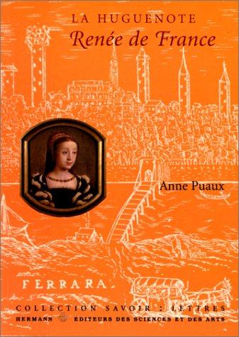 9782705663230: Renée de France: La huguenote (Collection Savoir. Lettres) (French Edition)