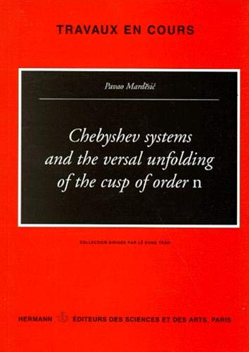 9782705663599: Chebyshev systems and the versal unfolding of the cusps of order n (Travaux en cours)