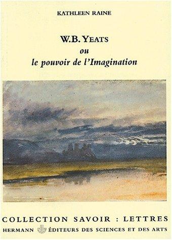 9782705664107: Yeats et le pouvoir de l'imagination