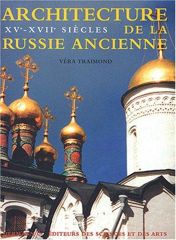 9782705664343: Architecture de la Russie ancienne : XVe-XVIIe siècles
