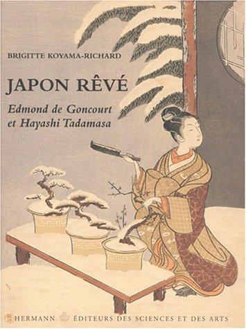 9782705664350: Japon rêvé : Edmond de Goncourt et Hayashi Tadamasa