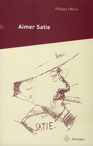 9782705664916: Aimer Satie : Portraits, témoignages et analyses contemporaines du compositeur