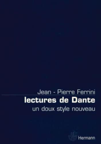 Lectures de Dante : Un doux style nouveau: Jean-Pierre Ferrini
