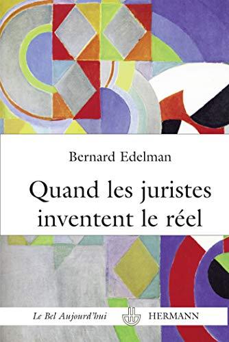 Quand les juristes inventent le réel : Bernard Edelman