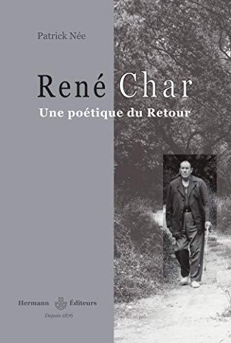 9782705666767: René Char, une poétique du Retour (French Edition)