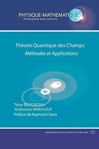 9782705666842: Théorie quantique des champs : Méthodes et applications (Travaux en cours)