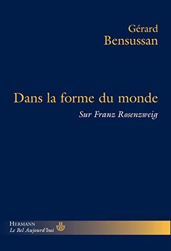 9782705668198: Dans la forme du monde : Sur Franz Rosenzweig