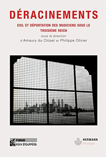Déracinements : Musique, exil et transfert culturel pendant et après le Troisième Reich Du Closel, Amaury and Olivier, Philippe