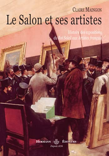 9782705668983: Le Salon et ses artistes : Histoire des expositions du Roi-Soleil aux Artistes français