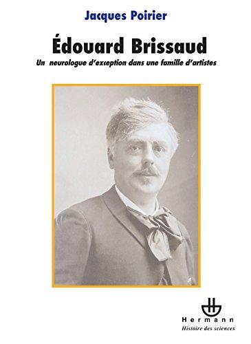 Edouard Brissaud (1852-1909): Un neurologue d'exception dans une famille d'artistes (2705669434) by [???]