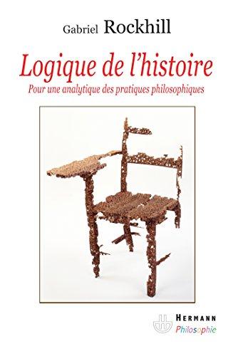 Logique de l'histoire (French Edition): n/a