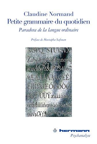 9782705670115: Petite grammaire du quotidien : Paradoxe de la langue ordinaire