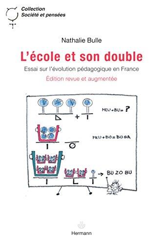 9782705670122: L'Ecole et son double : Essai sur l'évolution pédagogique en France