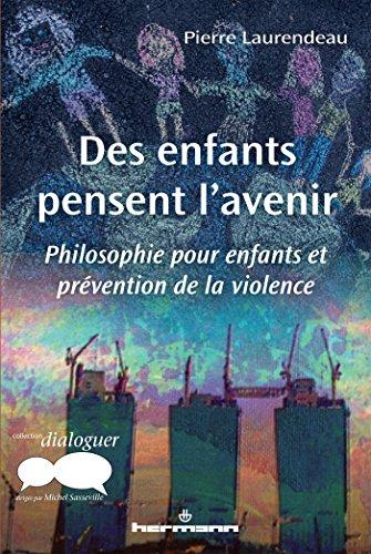 9782705673444: Des enfants pensent l'avenir : Philosophie pour enfants et prévention de la violence