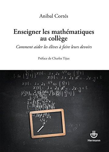 9782705680664: Enseigner les mathématiques au collège : Comment aider les élèves à faire leurs devoirs