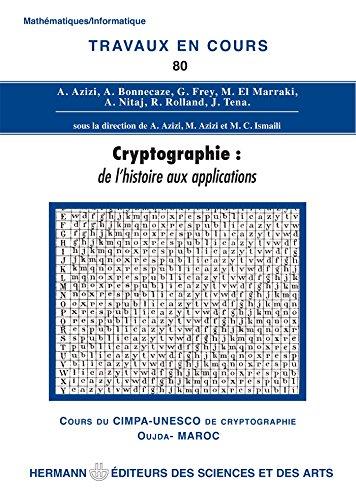 Cryptographie: De l'histoire aux applications: Abdelmalek Azizi; Mostafa