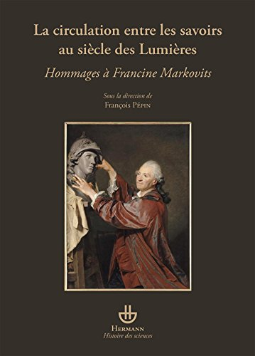 9782705682156: La circulation entre les savoirs au siècle des Lumières : Hommages à Francine Markovits
