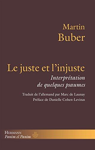 9782705682453: Le Juste et l'Injuste : Interpr�tation de quelques pasaumes