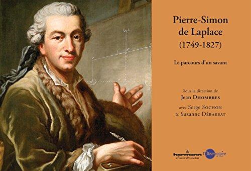 Pierre Simon de Laplace, 1749-1827: Le parcours: Jean Dhombres; Carlos