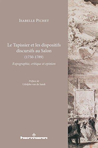 9782705682798: Le tapissier et les dispositifs discursifs au salon, 1750-1789 : Expographie, critique et opinion