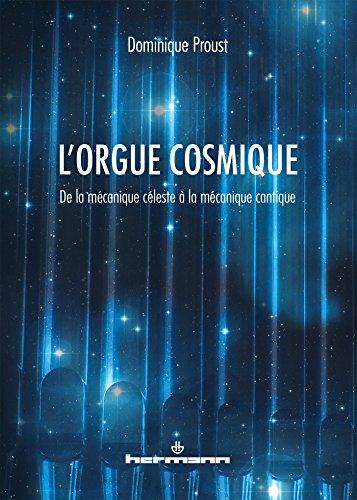 9782705682910: L'orgue cosmique : De la m�canique c�leste � la m�canique cantique