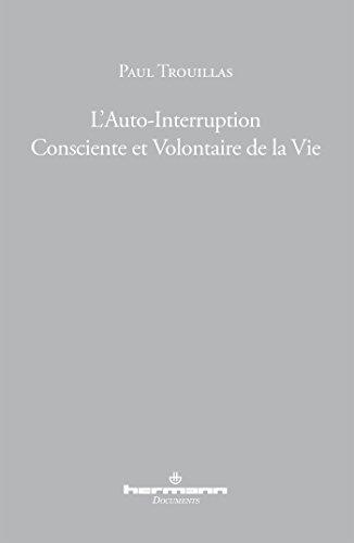 L'auto-interruption consciente et volontaire de la vie: Trouillas, Paul